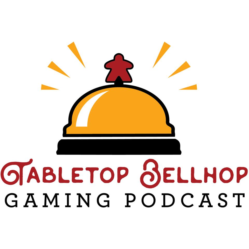 Tabletop Bellhop Gaming Podcast