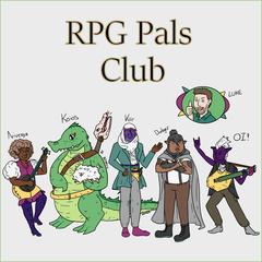 S1E30 - RPG Pals Club Episode 30 - Fisticuffs Centaur! - RPG Pals Club