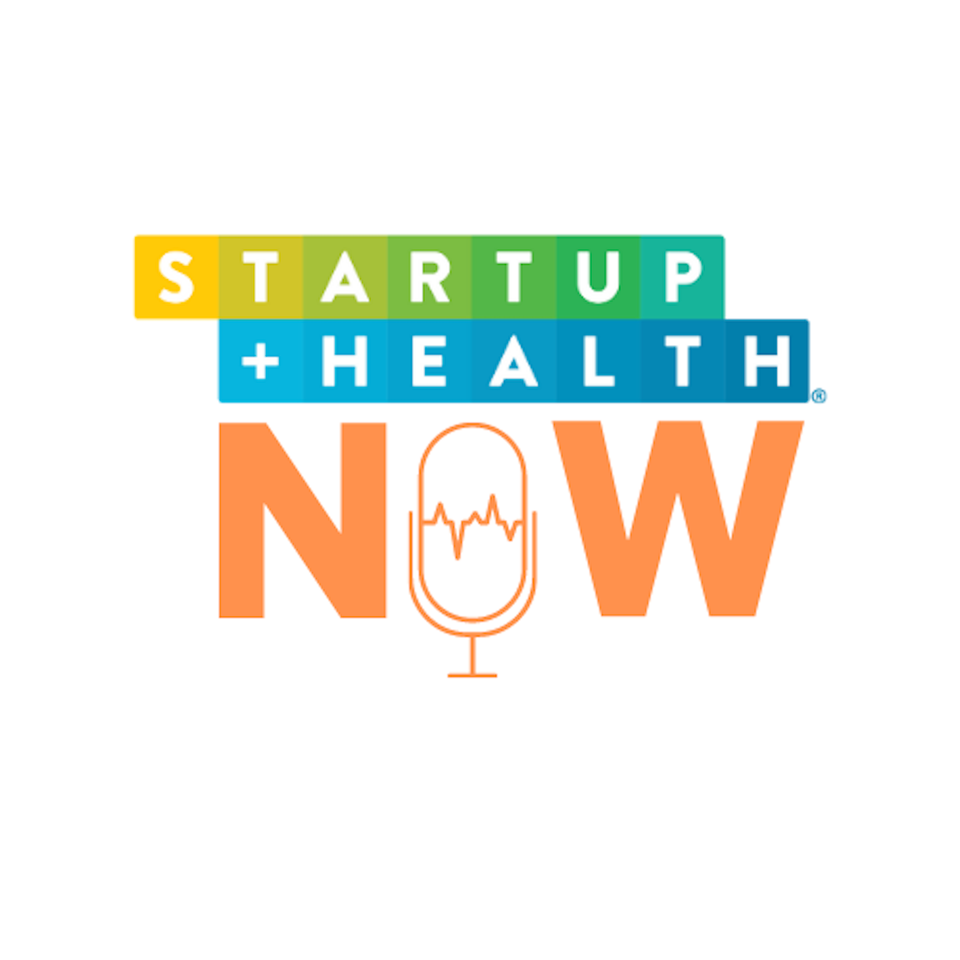 StartUp Health NOW Podcast