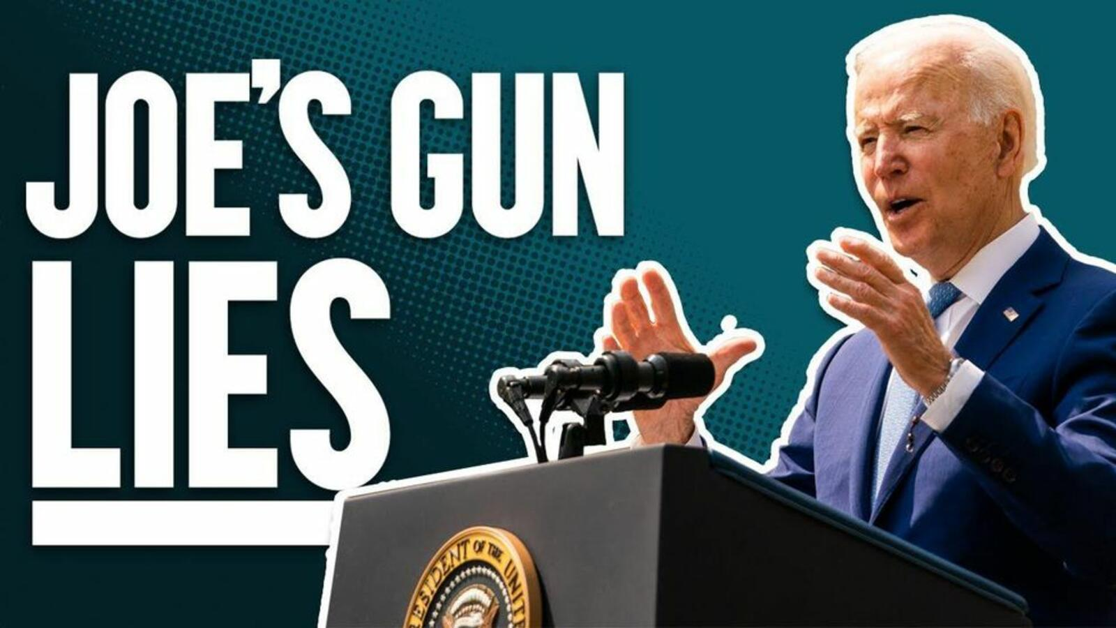 Listen to Joe Biden 'FLAT OUT LYING' during his speech on gun reform