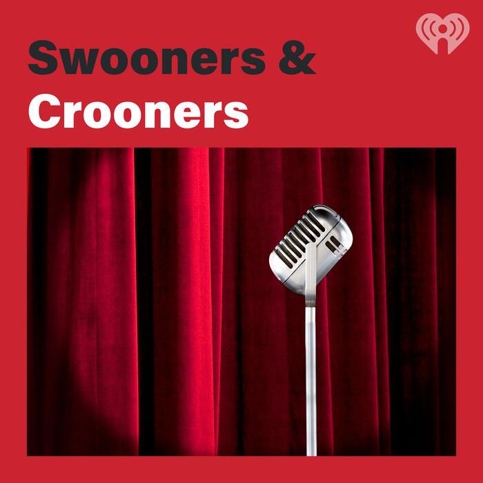 Swooners & Crooners