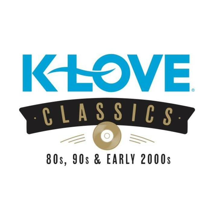 K-LOVE Classics Playlist