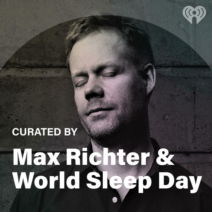 Curated By: Max Richter & World Sleep Day