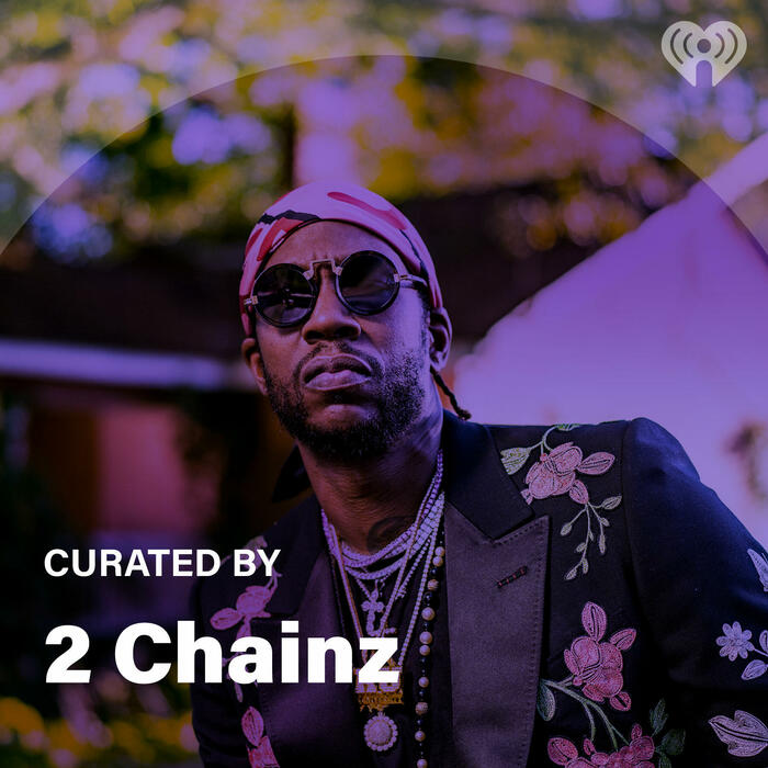 Curated By: 2 Chainz